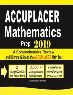 ACCUPLACER Mathematics Prep 2019 A Comprehensive Review and Ultimate Guide  to the ACCUPLACER Math Test