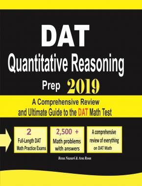 DAT Quantitative Reasoning Prep 2019 A Comprehensive Review and Ultimate  Guide to the DAT Math Test