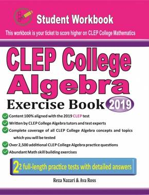 CLEP College Algebra Exercise Book: Student Workbook and Two