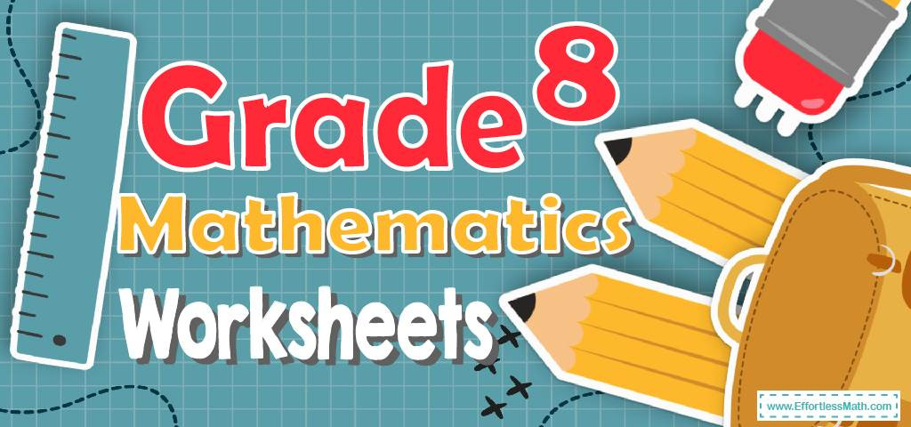 8th Grade Mathematics Worksheets